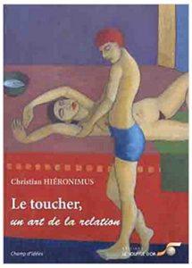 Couverture de l'ouvrage de Christian Hiéronimus : Le toucher, un art de la relation