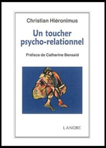 Photo de couverture de l'ouvrage de Christian Hiéronimus : Un toucher psycho-relationnel.